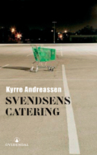 Svendsens catering : roman by Kyrre…