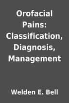 Orofacial Pains: Classification, Diagnosis,…
