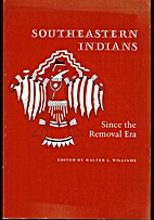 Southeastern Indians since the Removal Era…