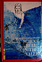 School bell in the valley by Natalie Savage…