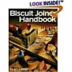 Biscuit Joiner Handbook by Hugh Foster