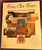 Texas, our Texas by Larry Willoughby
