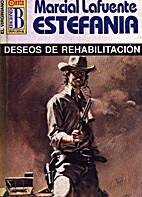 Deseos de rehabilitacion by Marcial Lafuente…