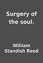 Surgery of the soul. by William Standish…