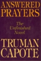 Answered Prayers: The Unfinished Novel by…