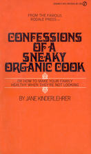 Confessions of a Sneaky Organic Cook (Or,…