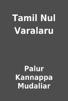 Tamil Nul Varalaru by Palur Kannappa…