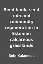 Seed bank, seed rain and community…