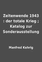 Zeitenwende 1943 : der totale Krieg ;…