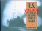 U.S. Submarine Attacks During World War II:…