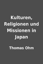 Kulturen, Religionen und Missionen in Japan…