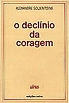 O Declínio da Coragem by Alexandre…