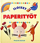Iloiset paperityöt by Pauline Butler