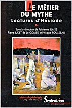 Le métier du mythe: lectures d' Hésiode…
