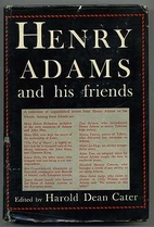 Henry Adams and his friends by Henry Adams