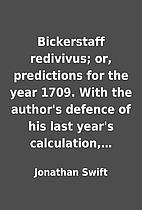 Bickerstaff redivivus; or, predictions for…