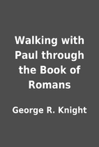 Walking with Paul through the Book of Romans…
