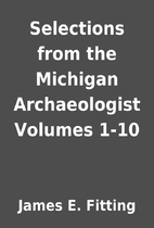 Selections from the Michigan Archaeologist…