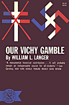 Our Vichy Gamble by William L. Langer