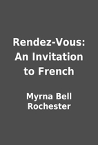 Rendez-Vous: An Invitation to French by…