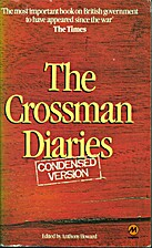 The Crossman Diaries - Condensed Version by…