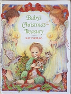 Baby's Christmas Treasury by Kay Chorao