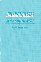 Bilingualism in the Southwest by Paul R…