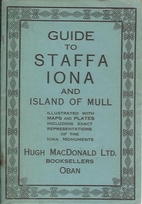 Guide to Staffa, Iona and Island of Mull:…