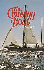 The cruising boat by Alan Lucas