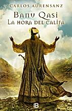 Banu Qasi. La hora del Califa (Spanish…