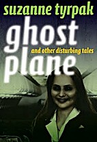 Ghost Plane and Other Disturbing Tales by…