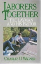 Laborers Together: The Layman and His Pastor…