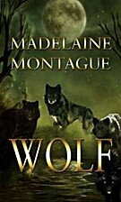 Of Unknown Origins: Wolf by Madelaine…