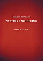 Na terra e no inferno by Thomas Bernhard