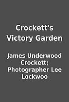 Crockett's Victory Garden by James Underwood…