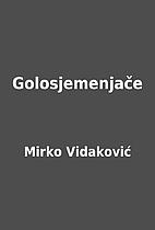 Golosjemenjače by Mirko Vidaković