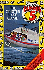 The Sinister Lake Game (Famous Five…