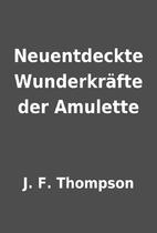Neuentdeckte Wunderkräfte der Amulette by…