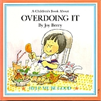 A Children's Book About Overdoing it by Joy…