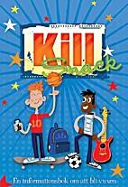 Killsnack : [en informationsbok om att bli…