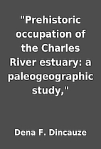 Prehistoric occupation of the Charles River…
