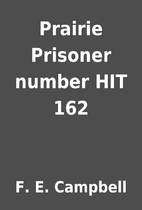 Prairie Prisoner number HIT 162 by F. E.…