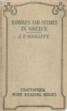 Rambles and Studies in Greece by J. P.…