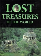 Lost Treasures of the World by Michael…