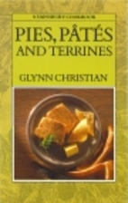 Pies, Pates and Terrines by Glynn Christian