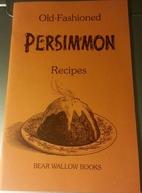 Old-Fashioned Persimmon Recipes, Version 1…