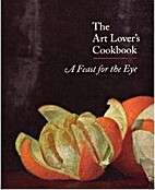 The Art Lover's Cookbook - A Feast for the…