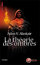 La théorie des ombres by Aden V. Alastair