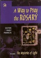 THE WAY TO PRAY THE ROSARY by Mary Francis