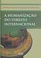 A Humanização do Direito Internacional by…